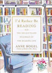 I'd Rather Be Reading: The Delights and…