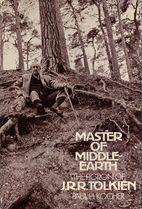 Master of Middle-Earth; The Fiction of J. R.…