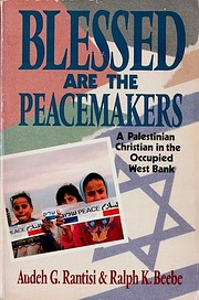 Blessed Are the Peacemakers: A Palestinian…