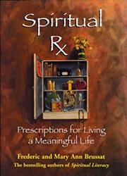 Spiritual Rx: Prescriptions for Living a…