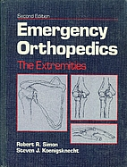 Emergency orthopedics : the extremities by…