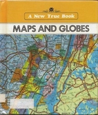 Maps and Globes (New True Books) by Ray…
