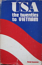 USA THE TWENTIES TO VIETMAN by Daniel…