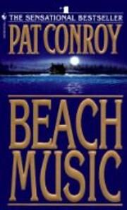 Beach Music: A Novel – tekijä: Pat Conroy
