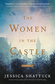 The Women in the Castle: A Novel av Jessica…