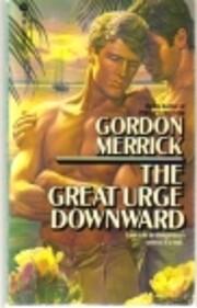 The Great Urge Downward de Gordon Merrick
