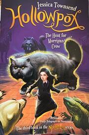 Hollowpox: The Hunt for Morrigan Crow…