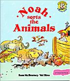 Noah Sorts the Animals by Sam McBratney