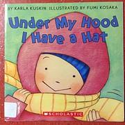 Under My Hood I Have a Hat af Karla Kuskin