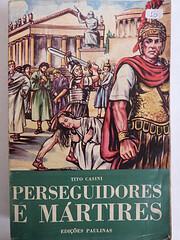 Perseguidores e Mártires af Tito Casini