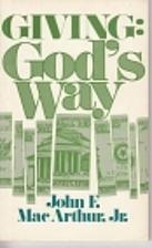 Giving Gods Way by John F. MacArthur