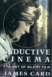 Seductive Cinema: The Art of Silent Film de…
