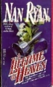 A Lifetime of Heaven de Nan Ryan