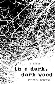 In a Dark, Dark Wood de Ruth Ware