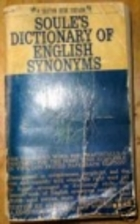 Soule's Dictionary of English Synonyms by Richard Soule | LibraryThing