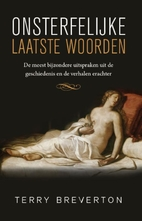 Immortal Last Words: History's Most…