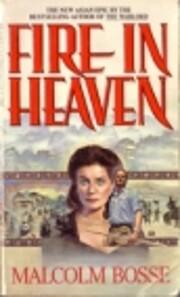 Fire in Heaven by Malcolm Bosse