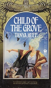 The Child of the Grove by Tanya Huff