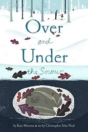 Over and Under the Snow de Kate Messner