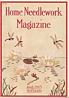 Home Needlework Magazine, August 1915 by…