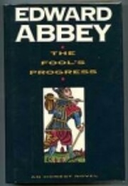 The Fool's Progress de Edward Abbey
