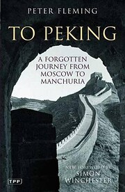 To Peking: A Forgotten Journey from Moscow…