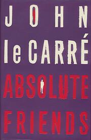 Absolute Friends – tekijä: John Le Carré