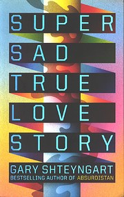 Super Sad True Love Story: A Novel de Gary…