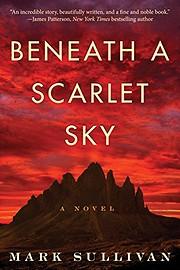 Beneath a Scarlet Sky: A Novel av Mark…