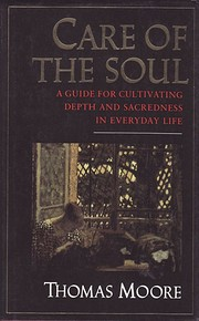 Care Of The Soul - A Guide For Cultivating…