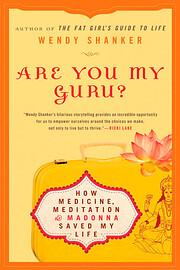 Are You My Guru?: How Medicine, Meditation &…