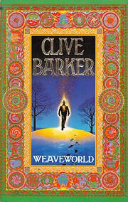 Weaveworld – tekijä: Clive Barker