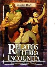 Relatos de Terra Incognita. por Claudio…