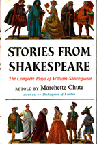 Stories from Shakespeare by Marchette Chute