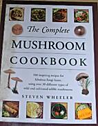 The Complete Mushroom Cookbook by S Wheeler