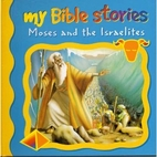 My Bible Stories: Moses and the Israelites…