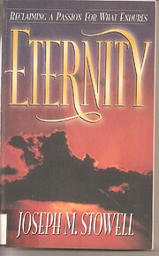 Eternity: Reclaiming a Passion for What…