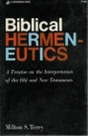 Biblical Hermeneutics - A Treatise on the…