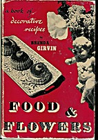 Food and Flowers, A Book of Decorative…
