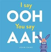 I Say Ooh, You Say Aah de John Kane