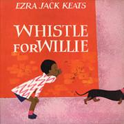 Whistle for Willie de Ezra Jack Keats