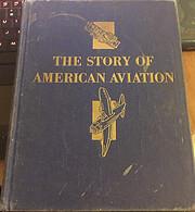 The Story of American Aviation – tekijä:…