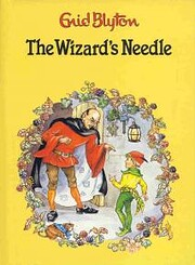 The Wizard's Needle (Enid Blyton library) af…