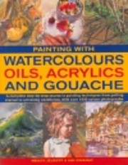 Painting with Watercolors Oils, Acryclics…