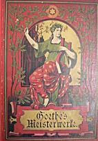 Meisterwerke (2 Bände) by Johann Wolfgang…