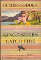 Kingfishers Catch Fire by Rumer Godden