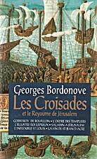 Les croisades et le Royaume de Jérusalem by…