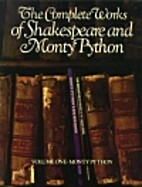 The Complete Works of Shakespeare and Monty…