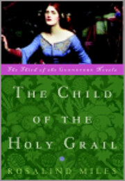 The Child of the Holy Grail (Guenevere…