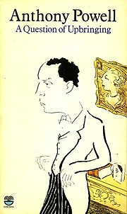 A QUESTION OF UPBRINGING de ANTHONY POWELL